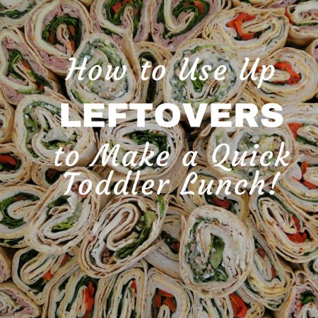 How to Use Up Leftovers to Make a Quick Lunch toddlers babies weaning