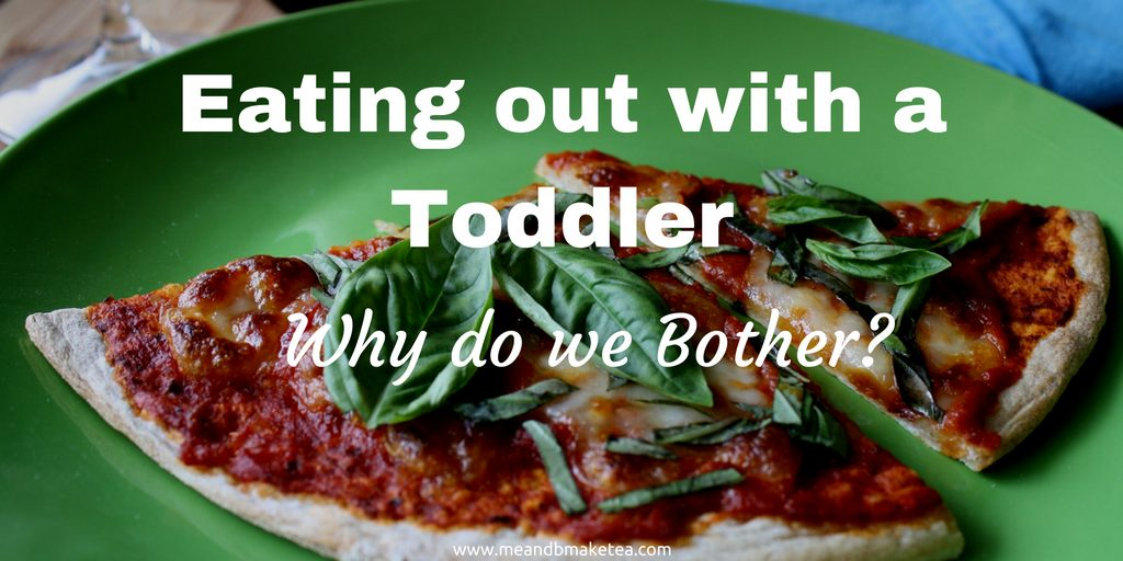 eating out with a toddler child baby tips entertained keep them happy advice pros cons restaurants family friendly