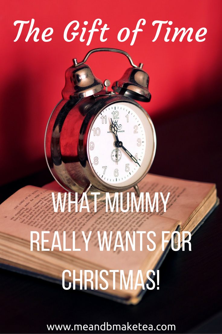 The Gift of Time: What Mummy Really Wants for Christmas!