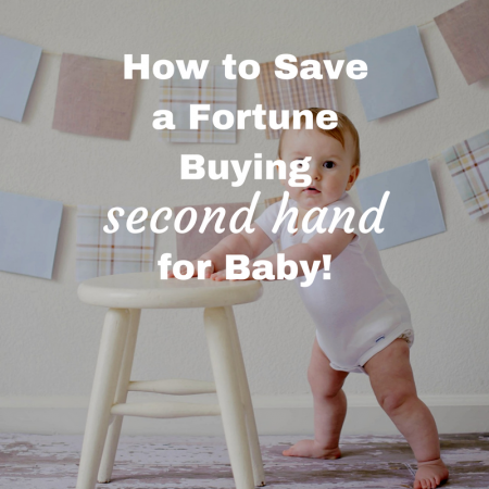 How to Save a Fortune Buying Second Hand for Baby!