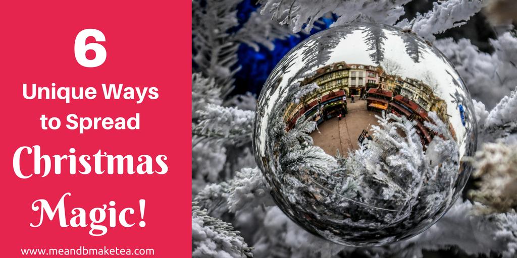 6 Unique Ways to Spread Christmas Magic!